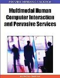 Multimodal Human Computer Interaction and Pervasive Services
