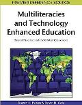 Multiliteracies and Technology Enhanced Education: Social Practice and the Global Classroom ...