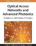 Optical Access Networks and Advanced Photonics: Technologies and Deployment Strategies