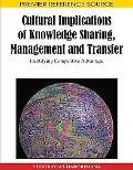 Cultural Implications of Knowledge Sharing, Management and Transfer: Identifying Competitive...