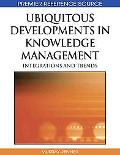 Ubiquitous Developments in Knowledge Management: Integrations and Trends (Advances in Knowle...