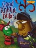 Good Knight, Duke: A Lesson in Being Nice (VeggieTales (Big Idea))