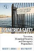 Is America Safe?: Terrorism, Homeland Security, and Emergency Preparedness