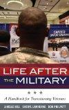 Life After the Military: A Handbook for Transitioning Veterans (Military Life)