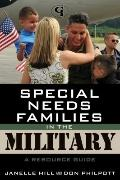Special Needs Families in the Military : A Resource Guide
