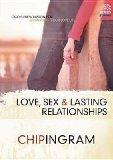 Love, Sex and Lasting Relationships Study Guide: God's Prescription for Enhancing Your Love ...
