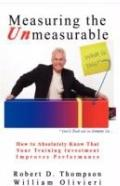 Measuring the Unmeasurable: How to Absolutely Know that Your Training Investment Improves Pe...