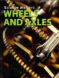 Wheels and Axles (Science Matters)
