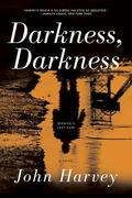 Darkness, Darkness : A Novel
