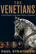 Venetians : A New History: from Marco Polo to Casanova
