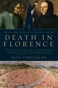 Death in Florence : The Medici, Savonorola, and the Battle for the Soul of a Renaissance City