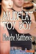 Mudflat Toy Boy [Mudflat 3] (Bookstrand Publishing)