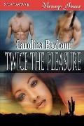 Twice The Pleasure (Siren Menage Amour #35)