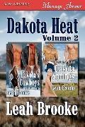 Dakota Heat, Volume 2 [Dakota's Cowboys, Dakota Springs] (Siren Publishing Menage Amour)