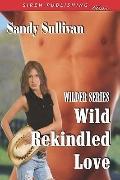 Wild Rekindled Love