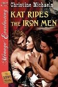 Kat Rides the Iron Men [the Lost Collection]