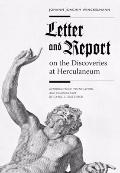 Johann Joachim Winckelmann : Letter: And Report on the Discoveries at Herculaneum: Antiquiti...