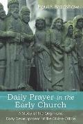 Daily Prayer in the Early Church: A Study of the Origin and Early Development of the Divine ...