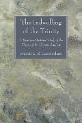 The Indwelling of the Trinity: A Historico-Doctrinal Study of the Theory of St. Thomas Aquinas