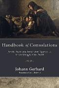 Handbook of Consolations: For the Fears and Trials That Oppress Us in the Stuggle with Death