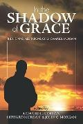 In the Shadow of Grace: The Life and Meditations of G. Campbell Morgan