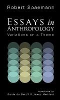 Essays in Anthropology : Variations on A Theme