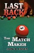 Last Rack: The Match Maker