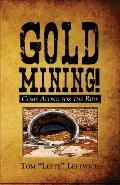 Gold Mining! Come Along For The Ride