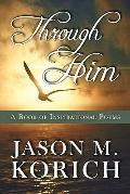 Through Him : A Book of Inspirational Poems