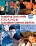 Teaching Teens With Add, ADHD & Executive Function Deficits: A Quick Reference Guide for Tea...