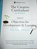 The Creative Curriculum for Preschool Volume 5 -Objectives for Development & Learning -Birth...