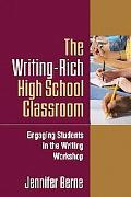 Writing-Rich High School Classroom: Engaging Students in the Writing Workshop