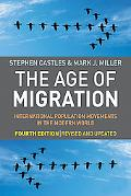 Age of Migration, Fourth Edition: International Population Movements in the Modern World