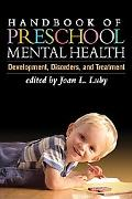Handbook of Preschool Mental Health: Development, Disorders, and Treatment