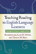 Teaching Reading to English Language Learners: Insights from Linguistics