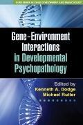 Gene-Environment Interactions in Developmental Psychopathology