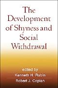 The Development of Shyness and Social Withdrawal (Social, Emotional, and Personality Develop...