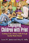 Engaging Children with Print: Building Early Literacy Skills through Quality Read-Alouds