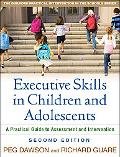 Executive Skills in Children and Adolescents, Second Edition: A Practical Guide to Assessmen...
