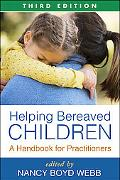 Helping Bereaved Children, Third Edition: A Handbook for Practitioners (Social Work Practice...