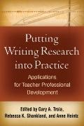 Putting Writing Research into Practice: Applications for Teacher Professional Development