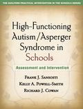 High-Functioning Autism/Asperger Syndrome in Schools: Assessment and Intervention (The Guilf...