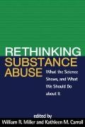 Rethinking Substance Abuse: What the Science Shows, and What We Should Do about It