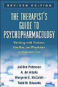 The Therapist's Guide to Psychopharmacology, Revised Edition: Working with Patients, Familie...