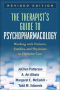 The Therapist's Guide to Psychopharmacology: Working with Patients, Families, and Physicians...