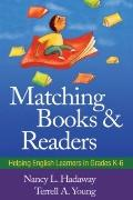 Matching Books and Readers: Helping English Learners in Grades K-6 (Solving Problems in the ...