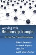 Working with Relationship Triangles: One-Two-Three of Psychotherapy, The (The Guilford Famil...