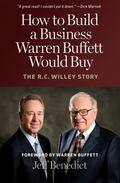 How to Build a Business Warren Buffett Would Buy: The R. C. Willey Story