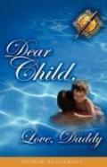 Dear Child, Love, Daddy