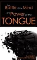 The Battle Of The Mind And Power Of The Tongue